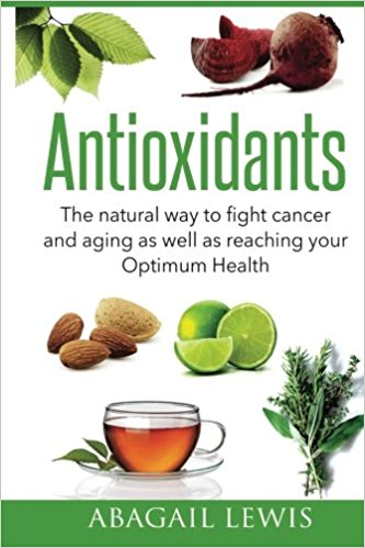 Antioxidants: The natural way to fight cancer and aging as well as reaching your Optimum Health (Image)